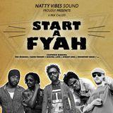START A FYAH  - Natty Vibes Sound (Mix 01/2k13)