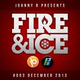 Johnny B - Fire & Ice 25th December 2013 - Bassport.fm