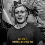 Trebor's Vitamin D Series 006
