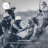 Different Note Nº20: Jari Pitkänen - Cannon Fodder / Punishment Park