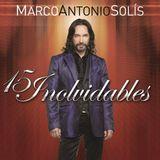 Marco Antonio Solis - 30 Inolvidables 2015