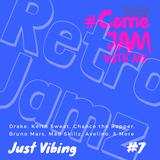 RetroJamz Presents #ComeJamWithMe: Just Vibing Vol #7 (Charts, Pop, Funky, RNB, Commercial)