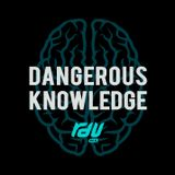 Dangerous Knowledge - February 19th 2018 ft. Pylonz