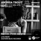Andrea Trout Live Eastern Bloc Record Store Day 21st April 2018