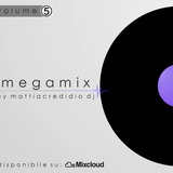 Megamix _ VOLUME. 5 [Febbraio 2015] By Mattia Credidio DJ
