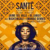 SANTË ft. Jaime del Valle dj + Nightingale & Lwando Dennis Live voices