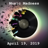 Music Madness (April 19, 2019)