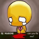 Maromi -Can You Fix Me?