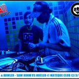 FEL & RAWLER - SAW ROOM VS NUCLEO @ WATEQUE CLUB (2/3/13)