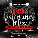 F*CK VALENTINES MIX | Hip Hop, Grime & UK Rap | @NATHANDAWE