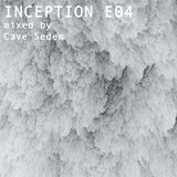 Cave Sedem  - Inception E04