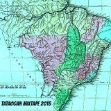 TataOgan Mixtape 2015 Brasil sil sil