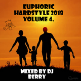 Euphoric Hardstyle 2018 volume 4. - Mixed by DJ Berry