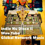 DJ Set - Indie Nu Disco II for Wav.Yaba Global Network Music