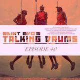Saint Evo's Talking Drums Ep. 40