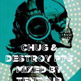 chug & destroy Pt6