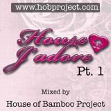 House J'adore Pt. 1 | Mixed by House of Bamboo Project