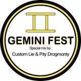 Custom Lie & Pity Drogmonty - @ Gemini Fest (special 2hrs. mix)