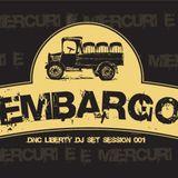 DNC LIBERTY - E MIERCURI E EMBARGO 001 ( DJ SET )
