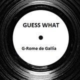 Guess What - G-Rome de Gallia
