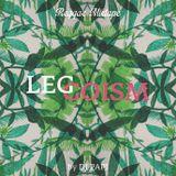 """LEGGOISM"" Reggae Mixtape."