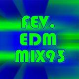 FEV. EDM Mix 93