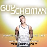 """Summer Sessions - """"Summer Heat"""" - Part Two - Mixed By Guy Scheiman"""