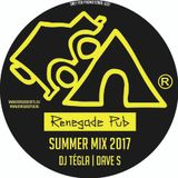 Renegade Pub - Summer Mix 2017 by Dj Tégla & Dave S