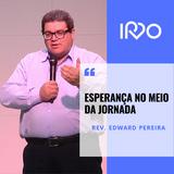 Esperança no meio da Jornada_Rev. Edward Pereira