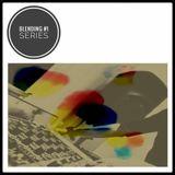 Blending #1 - Series