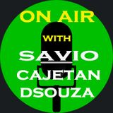 ON AIR with Savio Cajetan DSouza - 22 April 2011