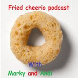 Fried Cheerios Podcast - Episode 1