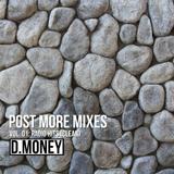 D.MONEY - POST MORE MIXES - Vol. 01: Radio Hits (Clean)