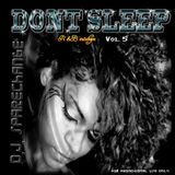 DJ SpareChange - Don't Sleep Vol. 5 (Full Mix) (2008)