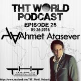 THT World Podcast ep 25 by Ahmet Atasever