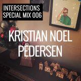 INTERSECTIONS SPECIAL MIX 006 - KRISTIAN NOEL PEDERSEN - DECEMBER 23 - 2015