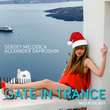 Sergey Melodica & Alexander Saproshin – Gate In Trance #16 (YEAR MIX) (Neo podcast)