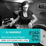 Girls Gone Vinyl Exclusive Mix #44 - DJ Cash4Gold - Detroit