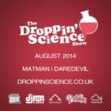 Droppin' Science Show August 2014 ft. Matman & Daredevil