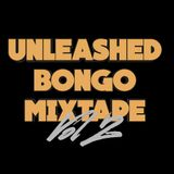 Unleashed Bongo Mixtape Vol.2