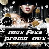 Max Fake Promo Mix vol.5