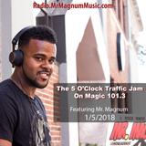 5 O'Clock Traffic Jam 1-5-2018 on Magic 101.3