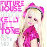 Kelly Hill Tone - #FUTUREHOUSE Special Selection - June 2015 Mix