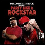 Gym Workout Mix presents - DJACOBB feat. S-ROCK PARTY LIKE A ROCKSTAR VOL.3
