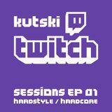 Kutski Twitch Sessions Ep01 (Hardstyle / Hardcore)