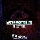 You, Me, Him and Her (FREESTYLER)