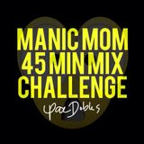 Pae Dobles - Manic Mom 45min Mix Challenge