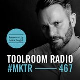 Toolroom Radio EP467 - Presented by Mark Knight