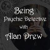 Spiritual Alchemy Show - Being Psychic Detective with Alan Drew