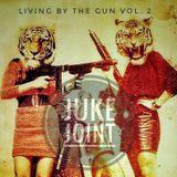 Living by the Gun Vol. 2